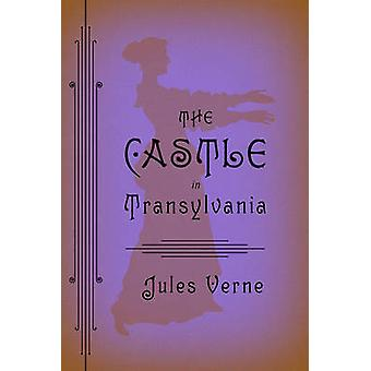 The Castle in Transylvania by Jules Verne - 9781935554080 Book
