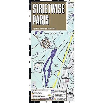 Streetwise Paris Map - Laminated City Center Street Map of Paris - Fr