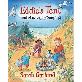 Eddies Tent  and How to Go Camping by Sarah Garland