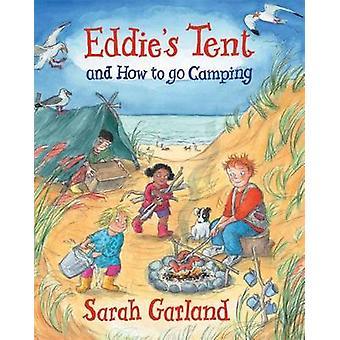 Eddies tält och hur man ska gå Camping av Sarah Garland