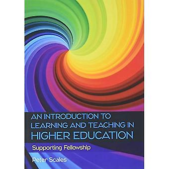 An Introduction to Learninga� and Teaching in Higher Education: Supporting Fellowship