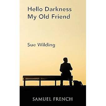 Hello Darkness My Old Friend by Wilding & Sue