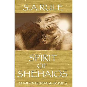 Spirit of Shehaios  Shaihen Heritage Book 3 by Rule & Sue