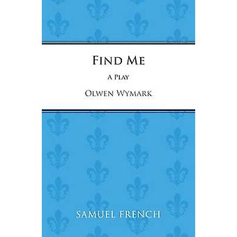 Find Me by Wymark & Olwen