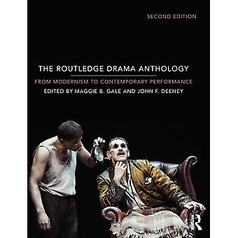 The Routledge Drama Anthology: Modernism to Contemporary Performance (Paperback) by Gale Maggie B. Deeney John F.