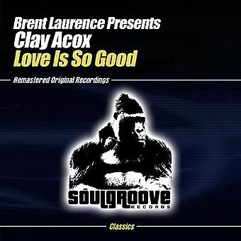 Laurence, Brent Presents Clay Acox - Love Is So Good [CD] USA import