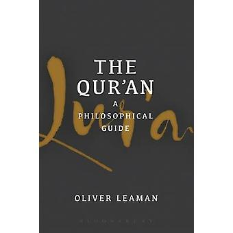 The Quran A Philosophical Guide by Oliver Leaman