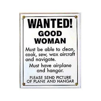 Wanted Good Woman Porcelain On Steel Sign