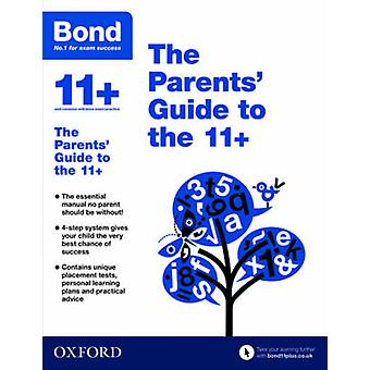 Bond 11+ - The Parents' Guide to the 11+ by Michellejoy Hughes - Bond