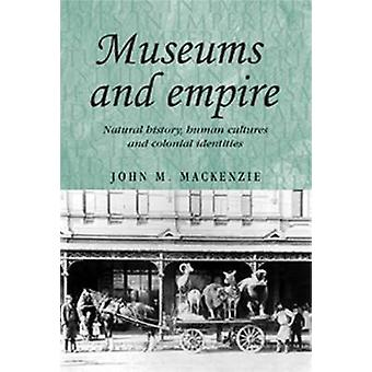 Museums and Empire - Natural History - Human Cultures and Colonial Ide