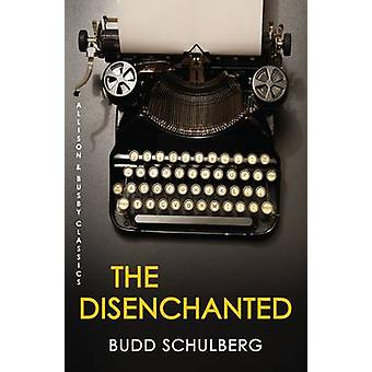 The Disenchanted by Budd Schulberg - 9780749013028 Book
