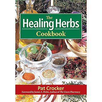 The Healing Herbs Cookbook by Pat Crocker - 9780778800040 Book