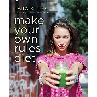 Make Your Own Rules Diet by Tara Stiles - 9781401944636 Book