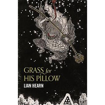 Grass for His Pillow by Lian Hearn - 9781509837816 Book