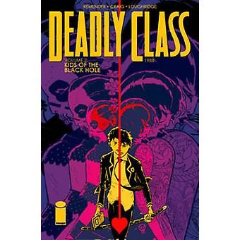 Deadly Class - Kids of the Black Hole - Volume 2 -   by Lee Loughridge -