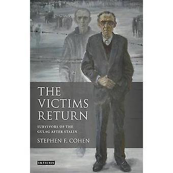 Die Opfer zurück - Überlebenden des Gulag nach Stalin von Stephen F.