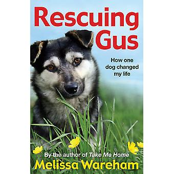 Rescuing Gus by Melissa Wareham - 9781782956693 Book