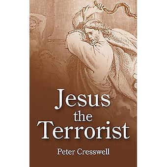 Jésus le terroriste par Peter Cresswell - livre 9781846942747
