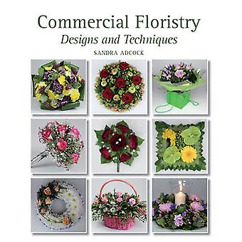 Commercial Floristry - Designs and Techniques by Sandra Adcock - 97818