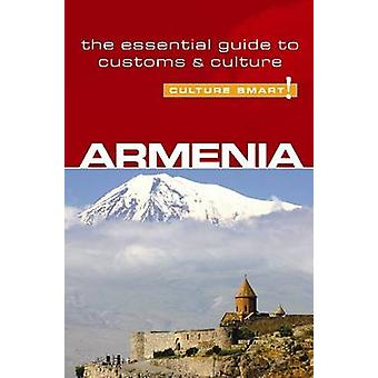 Armenia - Culture Smart! - The Essential Guide to Customs and Culture