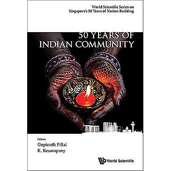 50 år av indiska samhället i Singapore av Gopinath Pillai - K. Kes