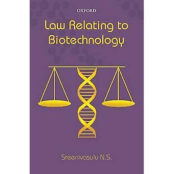 Law Relating to Biotechnology by N.S. Sreenivasulu - 9780199467488 Bo