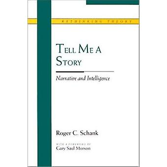 Tell Me a Story - Narrative and Intelligence by Roger C. Shank - 97808
