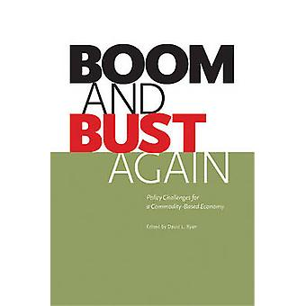Boom & Bust Again - Policy Challenges for a Commodity-Based Economy by