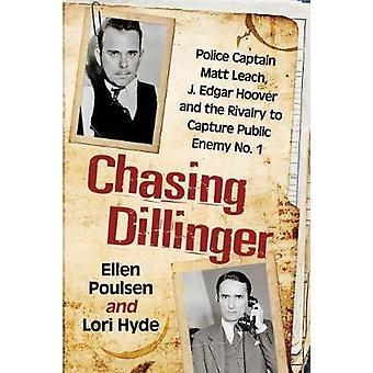 Perseguindo o Dillinger - Capitão de polícia Matt Leach - J. Edgar Hoover e th