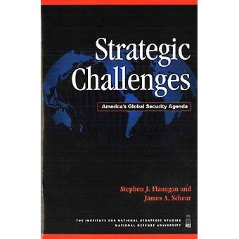 Strategic Challenges - America's Global Security Agenda by James A. Sc
