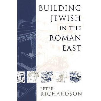 Bygga judiska i romerska öst av Peter Richardson - 9781932792010