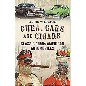Cuba Cars and Cigars - Classic 1950s American Automobiles by Martin Bo