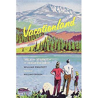 Vacationland: Tourismus und Umwelt in das Colorado-Hochland (Weyerhaeuser Umwelt Bücher)