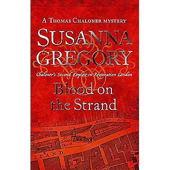 Blood on The Strand: Chaloner's Second Exploit in Restoration London (Thomas Chaloner Mysteries)