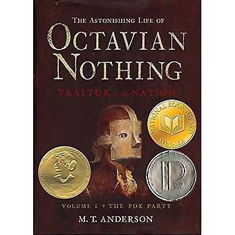 The Astonishing Life of Octavian Nothing: Traitor to the Nation: 1 (Astonishing Life of Octavian Nothing, Traitor to the Nation)
