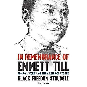En souvenir de Emmett Till: histoires régionales et les réponses de médias à la lutte de libération noire (droits civils...