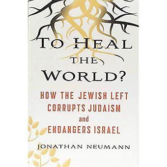 Um die Welt zu heilen?