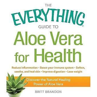 Le Guide tout à l'Aloe Vera pour la santé: Découvrez le pouvoir de guérison naturel de l'aloe vera (tout santé...