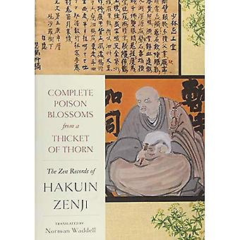 Complete Poison Blossoms from a Thicket of Thorn: The Zen Records of Hakuin Ekaku (Hardback)