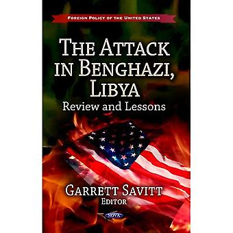 Attack in Benghazi, Libya: Review & Lessons (Foreign Policy of the United States: Defense, Security and Strategies)