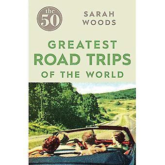 I 50 più grandi viaggi su strada
