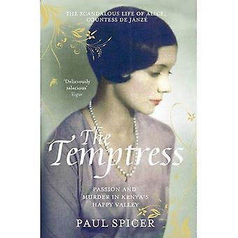 Temptress: Alice, grevinnan De Janze skandalösa liv