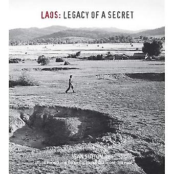 Laos: Legacy of a Secret. Sean Sutton