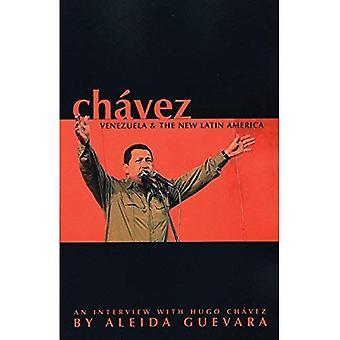 Chavez: Venezuela and the New Latin America - Hugo Chavez Interviewed by Aleida Guevara