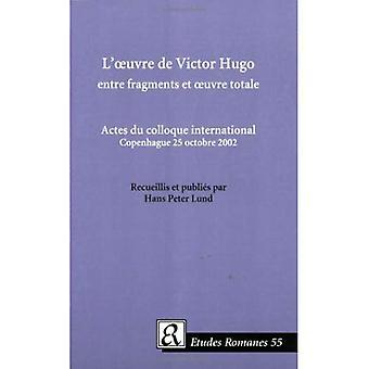 L Oeuvre de Victor Hugo Entre Fragments et Oeuvre Totale