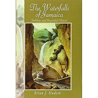 Sublime and Beautiful Objects: Waterfalls of Jamaica