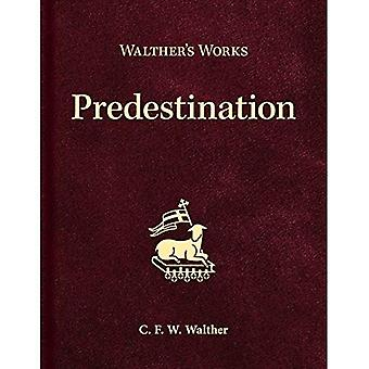 Walther's Works: Predestination