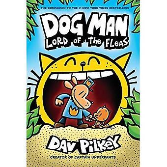 Dog Man: Lord of the Fleas: From the Creator of� Captain Underpants (Dog Man #5) (Dog Man)