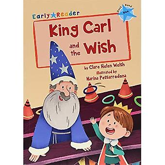 King Carl and the Wish (Blue Early Reader)