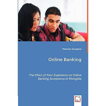 Online-Banking-die Wirkung der Vorkenntnisse über Online-Banking-Annahme in der Mongolei durch Oyungerel & Padsuren